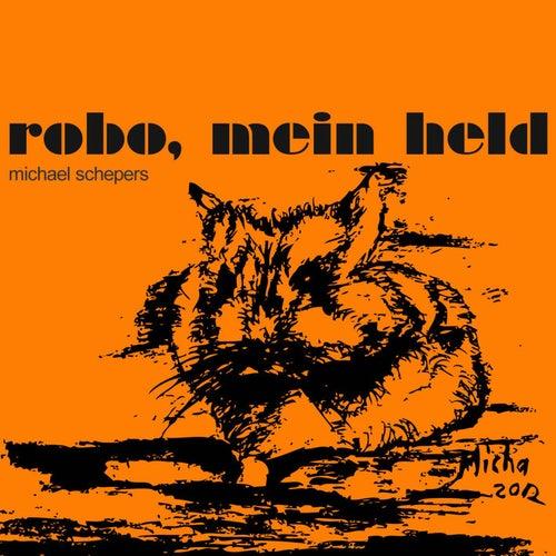Robo mein Held von Michael Schepers