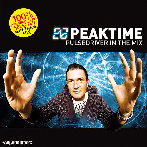 Peak Time! - Pulsedriver In The Mix von Various Artists