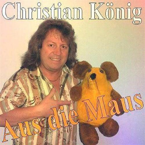 Aus die Maus von Christian König