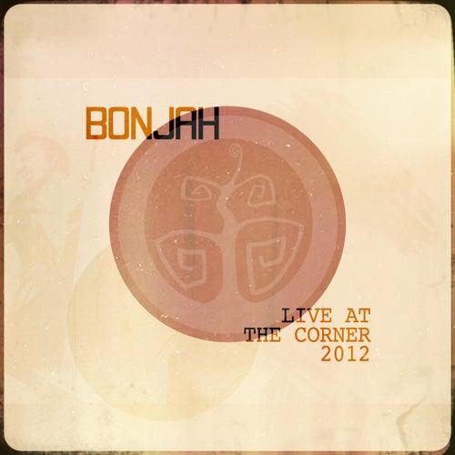 Live At The Corner 2012 de Bonjah
