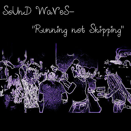 Running Not Skipping by Sound Waves-
