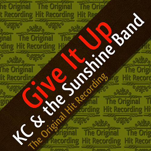 The Original Hit Recording - Give it up by KC & the Sunshine Band