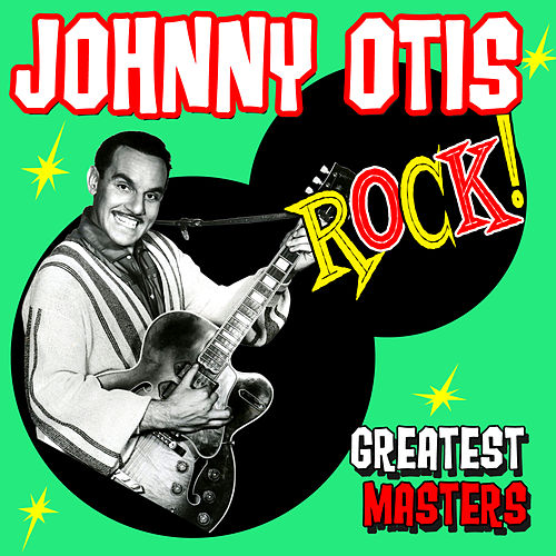 Johnny Otis Rock! Greatest Masters by Various Artists