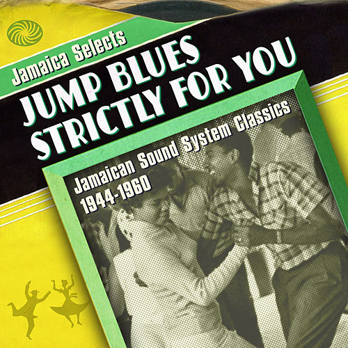 Jamaica Selects Jump Blues Strictly for You de Various Artists
