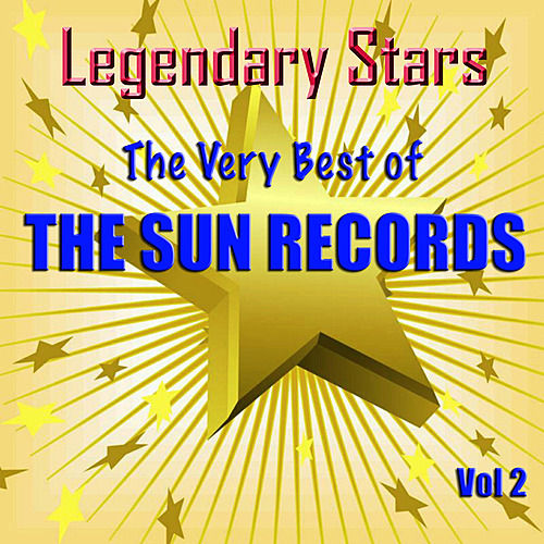 Legendary Stars - The Very Best Of The Sun Records Vol. 2 de Various Artists