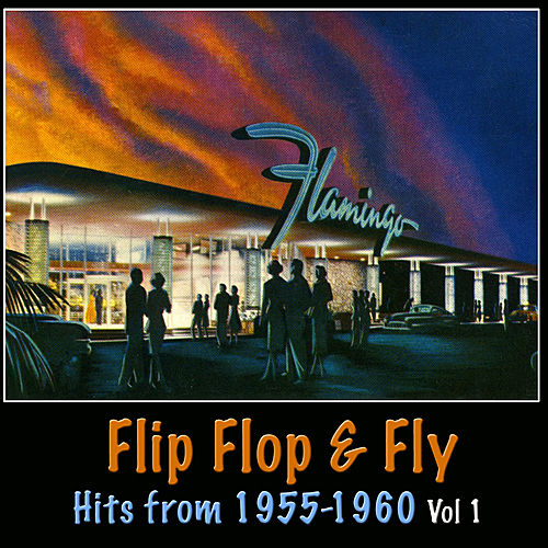 Flip Flop and Fly - Hits from 1955-1960, Vol. 1 di Various Artists