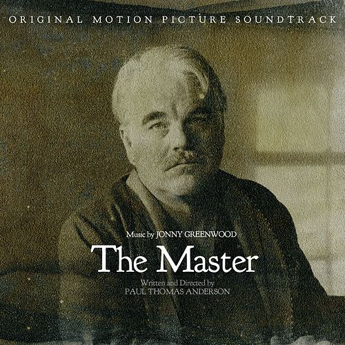 The Master: Original Motion Picture Soundtrack von Jonny Greenwood