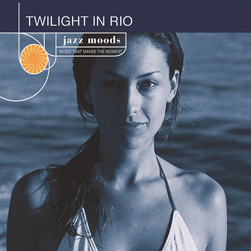 Jazz Moods: Twilight In Rio von Various Artists