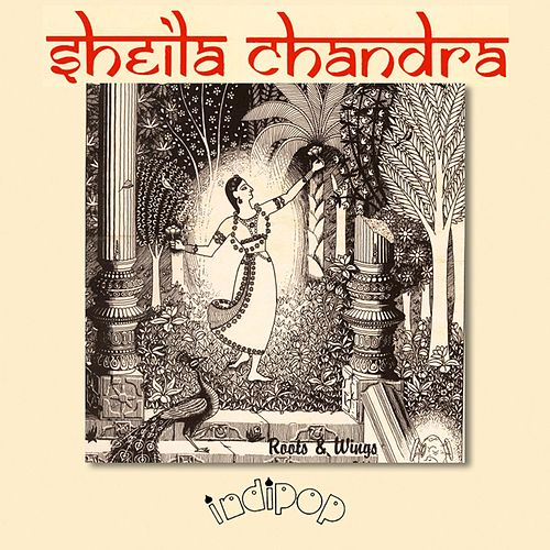 Roots and Wings by Sheila Chandra