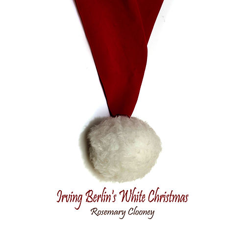 Irving Berlin's White Christmas de Rosemary Clooney