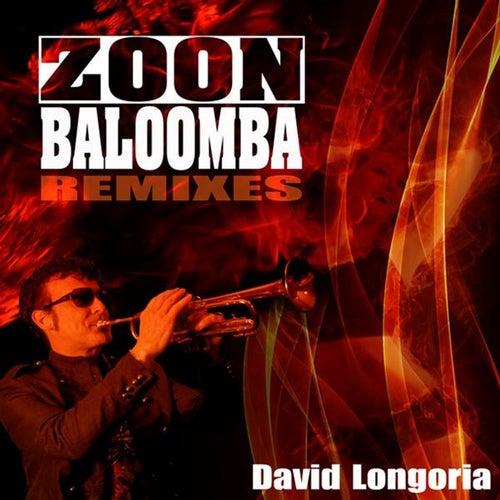Zoon Baloomba Remixes de David Longoria