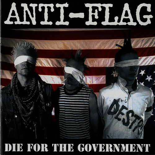 Die for the Government von Anti-Flag