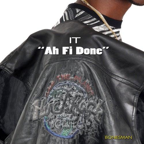It Ah Fi Done von Bonesman