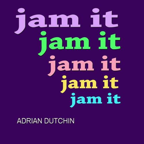 Jam It von Adrian Dutchin