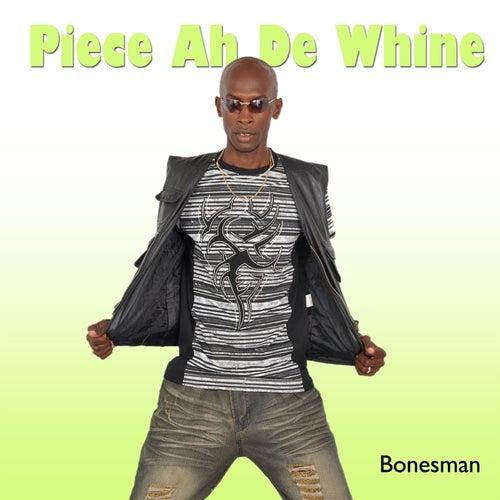 Piece Ah De Whine von Bonesman