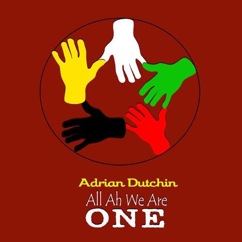 All Ah We Are One von Adrian Dutchin