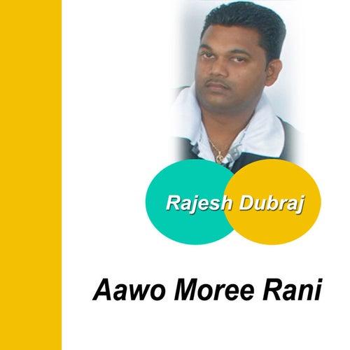 Aawo Moree Rani von Rajesh Dubraj