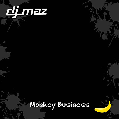 Monkey Business (Party House Mix) [22] by DJ Maz : Napster