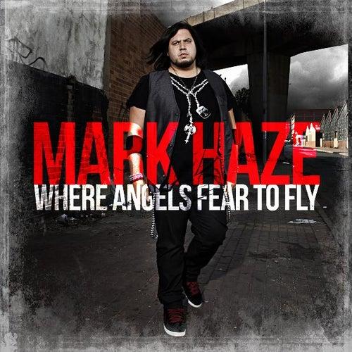 Where Angels Fear to Fly von Mark Haze