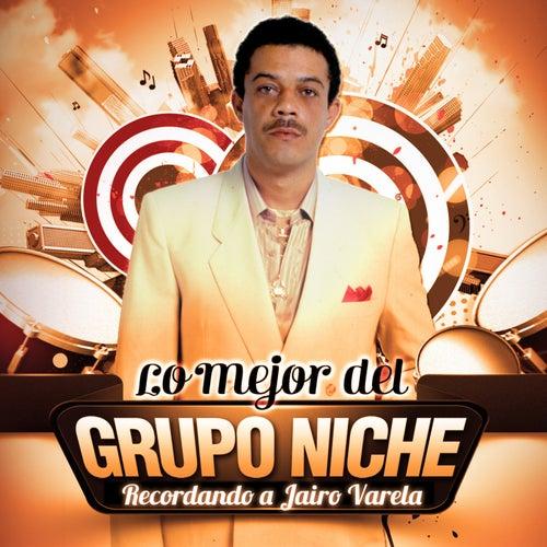 Lo Mejor Del Grupo Niche - Recordando a Jairo Varela von Grupo Niche