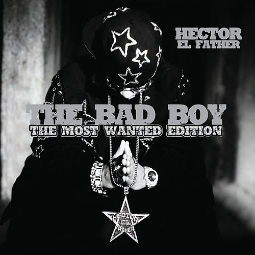 The Bad Boy (The Most Wanted Edition) de Hector El Father