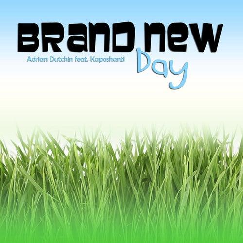 Brand New Day von Kapashanti Adrian Dutchin
