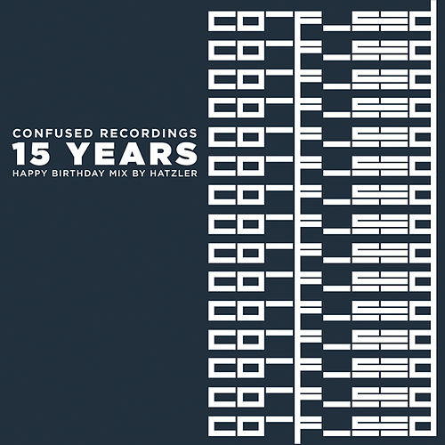 15 Years Confused Recordings - Happy Birthday Mix By Hatzler de Various Artists