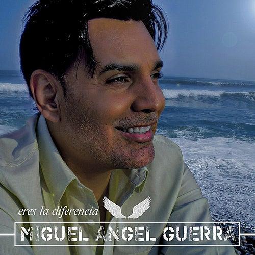 Eres la Diferencia by Miguel Angel Guerra