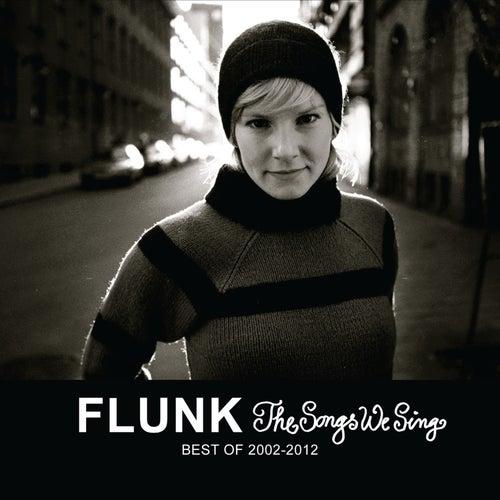The Songs We Sing - Best Of 2002-2012 de Flunk