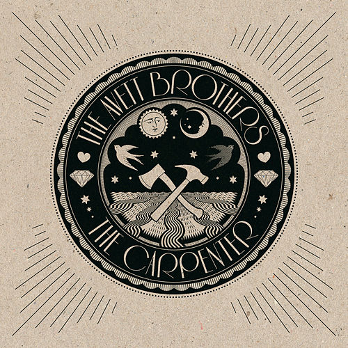 The Carpenter by The Avett Brothers