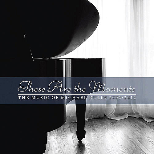 These Are the Moments by Michael Dulin