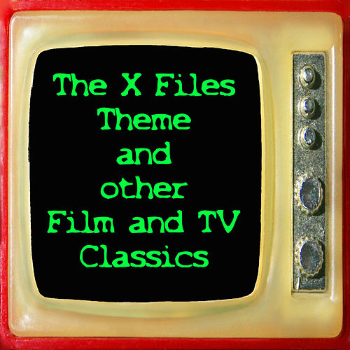 The X Files Theme and Other Film and Television Classics von Various Artists