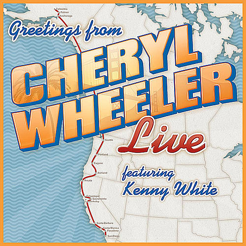 Greetings: Cheryl Wheeler Live (feat. Kenny White) by Cheryl Wheeler