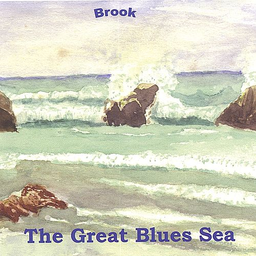 The Great Blues Sea by Brook