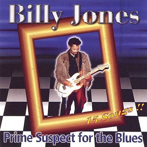 Prime Suspect for the Blues by Billy Jones