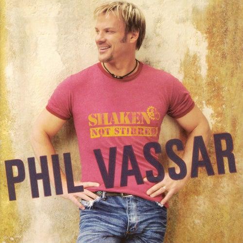 Shaken Not Stirred by Phil Vassar