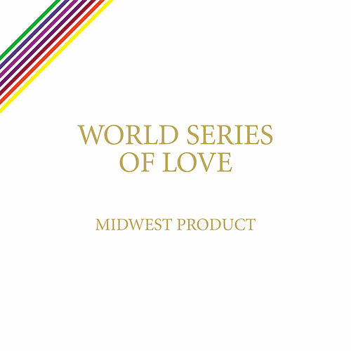 World Series Of Love by Midwest Product
