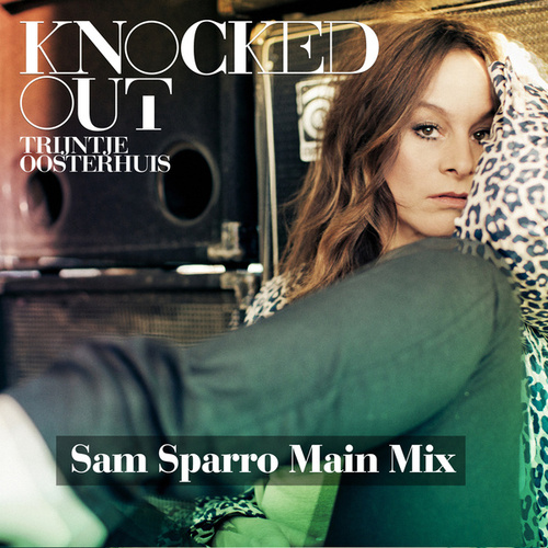 Knocked Out (Sam Sparro Main Mix) by Trijntje Oosterhuis