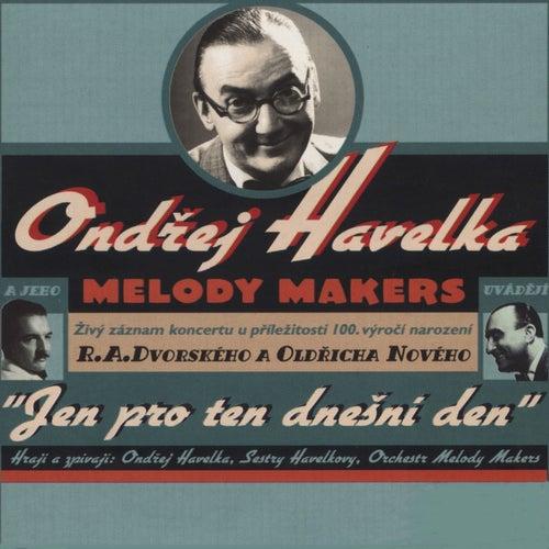 Jen pro ten dnesni den (Live) by Ondrej Havelka