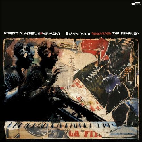 Black Radio Recovered: The Remix EP van Robert Glasper