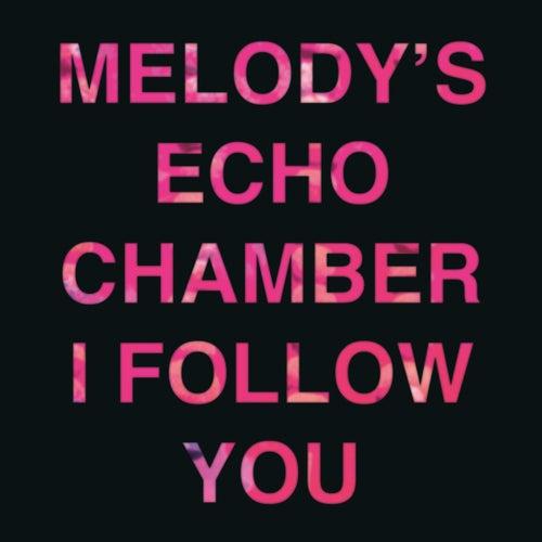 I Follow You de Melody's Echo Chamber