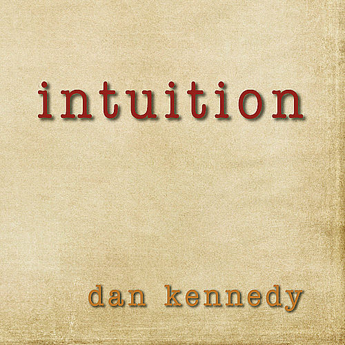 Intuition de Dan Kennedy