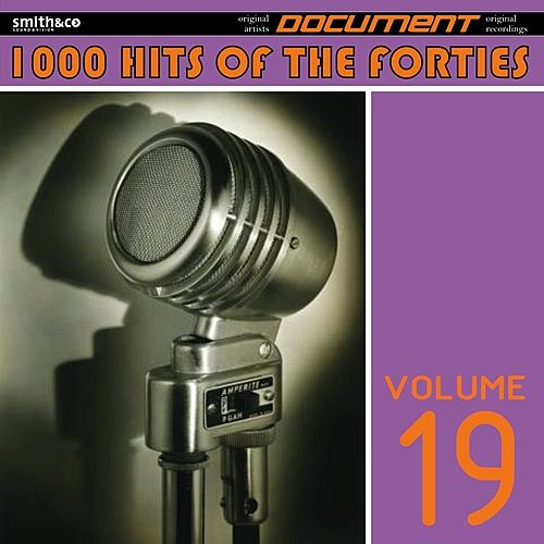 1000 Hits of the Forties, Vol. 19 de Various Artists