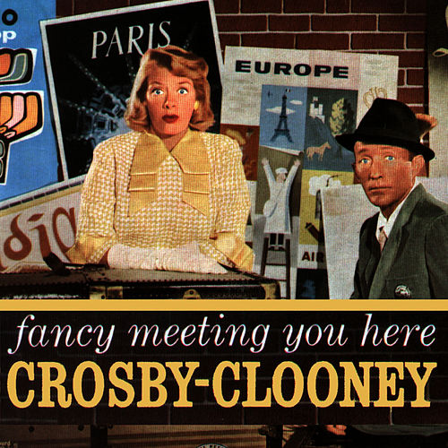 Fancy Meeting You Here de Bing Crosby