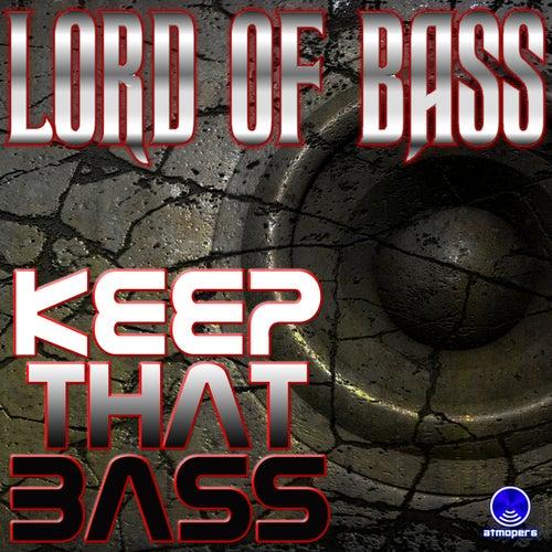 Keep That Bass de Lord Of Bass