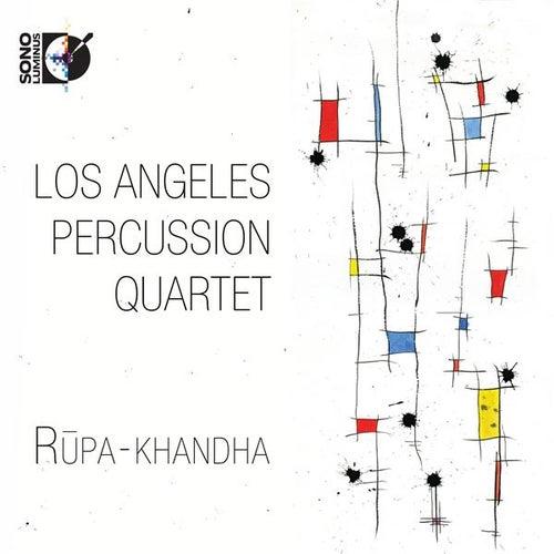 Rupa-khandha by Los Angeles Percussion Quartet