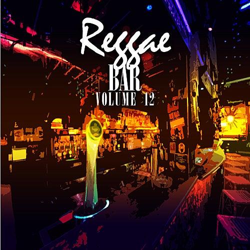 Reggae Bar Vol 12 by Various Artists
