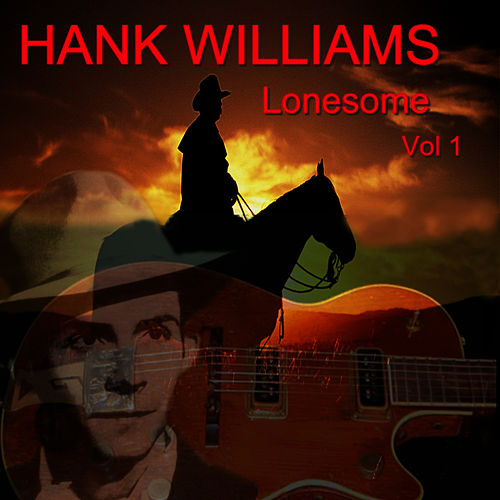 Lonesome, Vol. 1 by Hank Williams