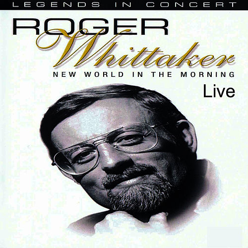 New World In The Morning Live by Roger Whittaker