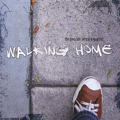 Walking Home de The Gonzalo Bergara Quartet